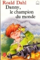 Couverture Danny : Le champion du monde / Danny, le champion du monde / Danny, champion du monde Editions Le Livre de Poche 1992