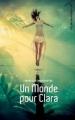 Couverture Un monde pour Clara Editions Hachette 2013