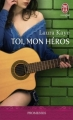 Couverture Toi, mon héros Editions J'ai Lu 2013