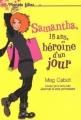 Couverture Samantha, 15 ans, héroïne d'un jour Editions Le Livre de Poche 2008