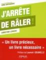 Couverture J'arrête de râler ! Editions Eyrolles 2012