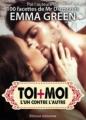 Couverture Toi + Moi : L'un contre l'autre, tome 01 Editions Addictives 2013