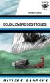 Couverture Sous l'ombre des étoiles Editions Rivière blanche 2013