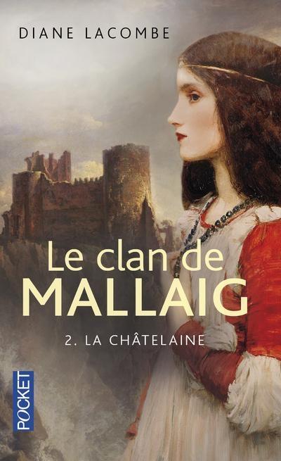 Couverture Le clan de Mallaig, tome 2 : La châtelaine de Mallaig / La châtelaine