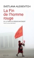 Couverture La fin de l'homme rouge : Ou le temps du désenchantement) Editions Actes Sud 2013