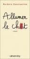 Couverture Allumer le chat Editions Calmann-Lévy 2007