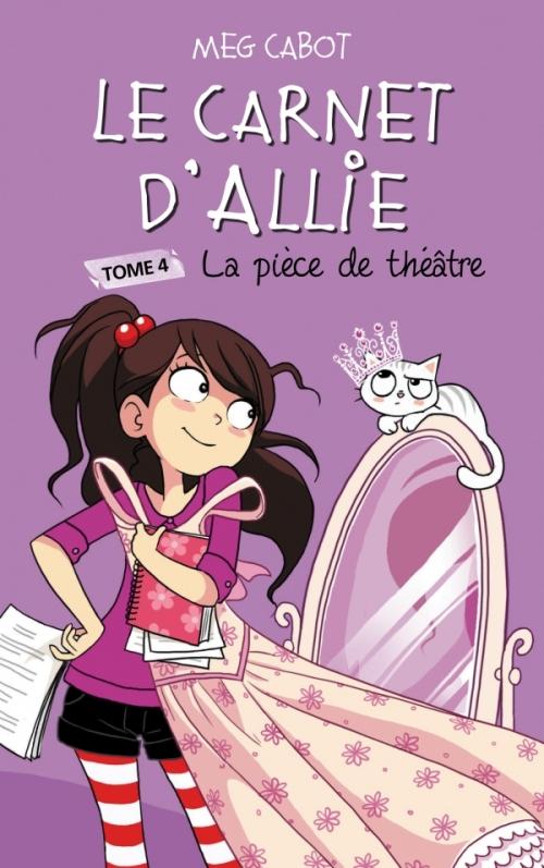 Couverture Les carnets d'Allie / Allie Punchie, tome 4 : La pièce de théâtre