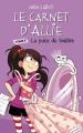 Couverture Les carnets d'Allie / Allie Punchie, tome 4 : La pièce de théâtre Editions Hachette 2013
