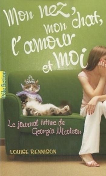 Couverture Le journal intime de Georgia Nicolson, tome 01 : Mon nez, mon chat, l'amour et moi...