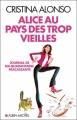 Couverture Alice au pays des trop vieilles Editions Albin Michel 2010