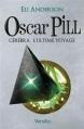 Couverture Oscar Pill, tome 5 : Cerebra, l'ultime voyage Editions Versilio 2012