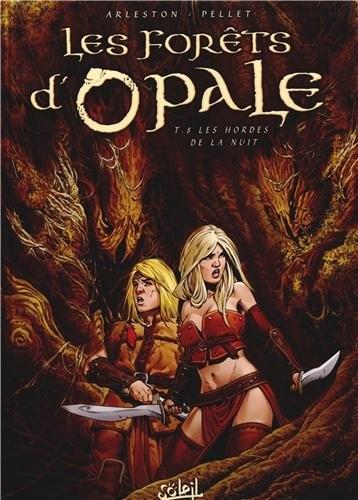 Couverture Les forêts d'Opale, tome 8 : Les hordes de la nuit