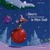 Couverture La Souris qui rêvait de rencontrer le Père Noël Editions Gautier-Languereau (Les petites histoires du soir) 2013