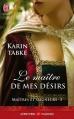 Couverture Maîtres et Seigneurs, tome 3 : Le Maître de mes désirs Editions J'ai Lu (Aventures & Passions) 2013