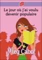 Couverture Le jour où j'ai voulu devenir populaire Editions Le Livre de Poche (Jeunesse) 2010