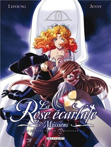 Couverture La Rose écarlate : Missions, tome 1 : Le Spectre de la Bastille, partie 1