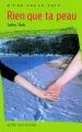 Couverture Rien que ta peau Editions Actes Sud (Junior - D'une seule voix) 2008