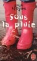 Couverture Sous la pluie / Une douce odeur de pluie Editions Le Livre de Poche 2007