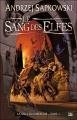Couverture Sorceleur, tome 3 : Le sang des elfes Editions Bragelonne 2008