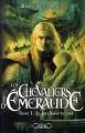 Couverture Les chevaliers d'émeraude, tome 01 : Le feu dans le ciel Editions Michel Lafon 2012