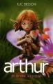 Couverture Arthur et les Minimoys, tome 2 : Arthur et la cité interdite Editions Intervista  2011