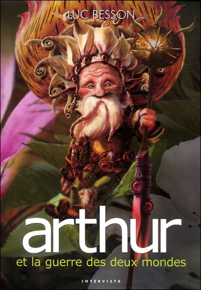 Couverture Arthur et les Minimoys, tome 4 : Arthur et la guerre des deux mondes