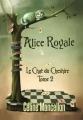 Couverture Alice Royale, tome 2 : Le Chat du Cheshire Editions Sharon Kena (Bit-lit) 2013