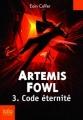 Couverture Artemis Fowl, tome 3 : Code Éternité Editions Folio  (Junior) 2007