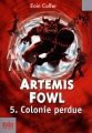 Couverture Artemis Fowl, tome 5 : Colonie Perdue Editions Folio  (Junior) 2008