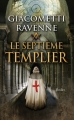 Couverture Commissaire Antoine Marcas, tome 07 : Le septième templier Editions Fleuve 2012
