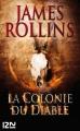 Couverture Sigma force, tome 07 : La Colonie du diable Editions Fleuve 2013