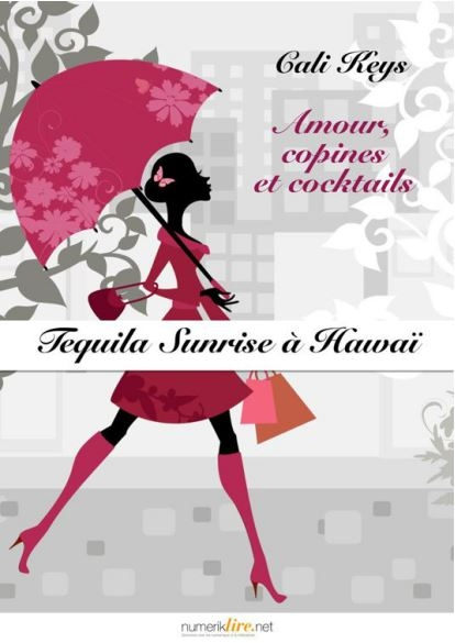 Couverture Amour, copines et cocktails, tome 1 : Tequila sunrise à Hawaï