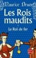 Couverture Les rois maudits, tome 1 : Le roi de fer Editions Le Livre de Poche 2013