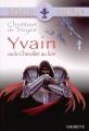 Couverture Yvain, le chevalier au lion / Yvain ou le chevalier au lion Editions Hachette (Biblio collège) 2002
