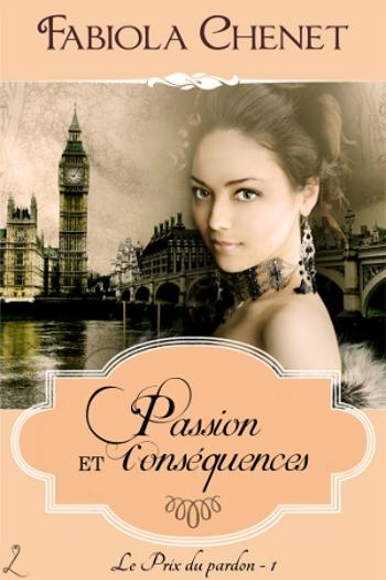 Couverture Le Prix du Pardon, tome 1 : Passion et Conséquences