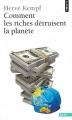 Couverture Comment les riches détruisent la planète Editions Points (Essais) 2009