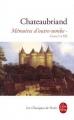 Couverture Mémoires d'outre-tombe, tome 1 : Livres I à XII Editions Le Livre de Poche 2001