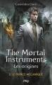 Couverture La Cité des Ténèbres / The Mortal Instruments : Les origines, tome 2 : Le prince mécanique Editions Pocket (PKJ) 2014