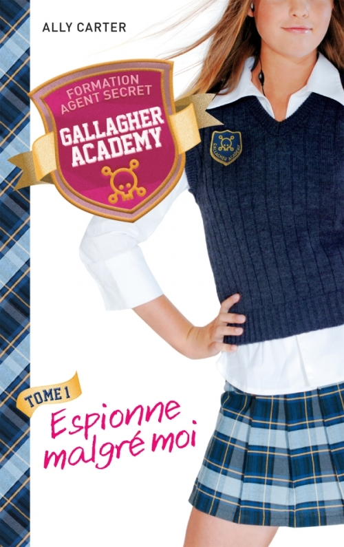 Couverture The Gallagher girls saga, book 1 : I'd Tell You I Love You But Then I'd Have to Kill You