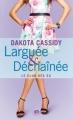 Couverture Le club des ex, tome 2 : Larguée & Déchaînée Editions Milady 2013
