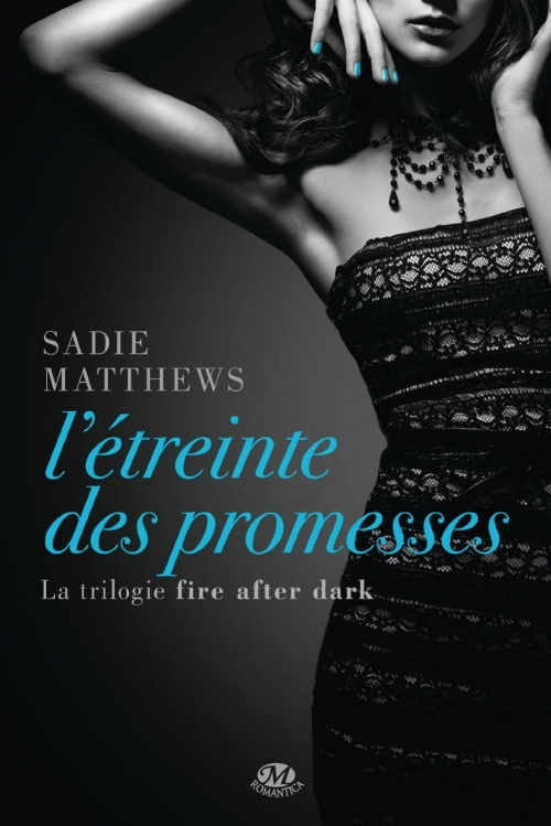 Couverture Fire after dark, tome 3 : L'étreinte des promesses