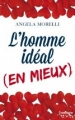 Couverture L'homme idéal (en mieux) Editions Harlequin (HQN) 2013