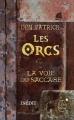 Couverture Les Orcs : La voie du Saccage Editions Le Livre de Poche 2013