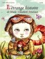 Couverture L'étrange histoire de Pétula-Elisabeth Artichaut Editions Des ronds dans l'O (Jeunesse) 2013