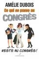 Couverture Ce qui se passe au congrès reste au congrès ! Editions Les éditeurs réunis 2013