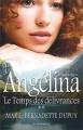 Couverture Angélina, tome 2 : Le temps des délivrances Editions JCL 2013