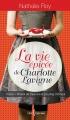 Couverture La vie épicée de Charlotte Lavigne, tome 1 : Piment de cayenne et pouding chômeur Editions Libre Expression 2011