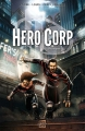 Couverture Hero Corp, tome 2 : Chroniques Editions Soleil 2013