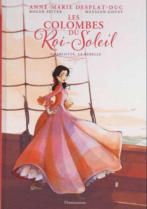 Couverture Les colombes du Roi-Soleil (BD), tome 3 : Charlotte, la rebelle