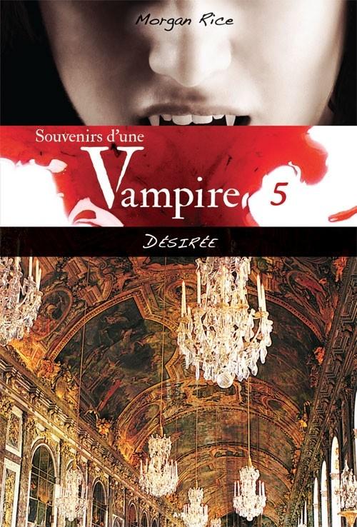 Couverture Souvenirs d'une vampire, tome 5 : Désirée